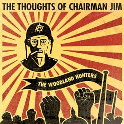 The Thoughts Of Chairman Jim